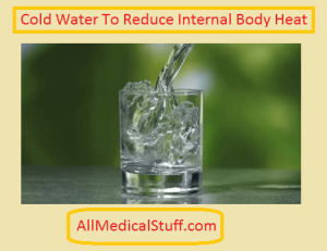 cool water to reduce internal body heat